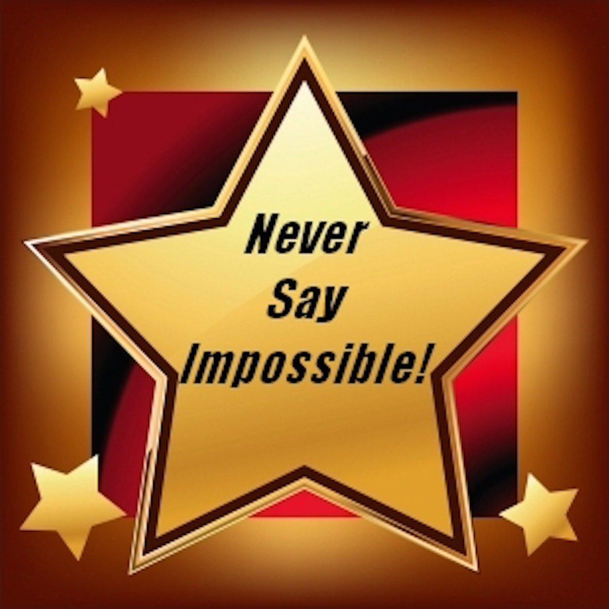Never Say Impossible